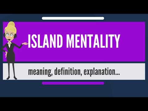 What is ISLAND MENTALITY? What does ISLAND MENTALITY mean? ISLAND MENTALITY meaning & explanation