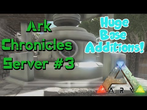 Ark Chronicles Server - Ep. #3 - Awesome Base Additions!