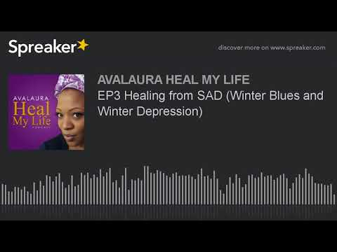 EP3 Healing from SAD (Winter Blues and Winter Depression)