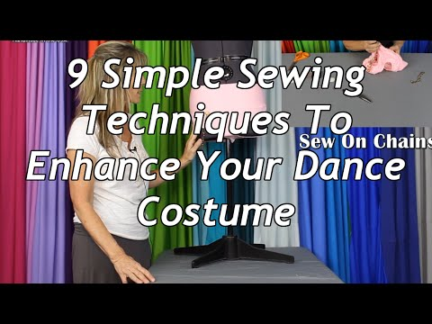 9 Simple Sewing Techniques To Enhance Your Dance Costume