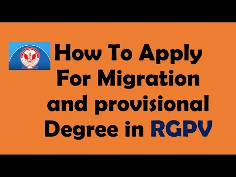 How To Apply for migration and provisional Degree  in RGPV