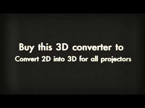 3D Converter- Convert 2D Projectors into 3D, 2D to 3D converter, Cheap 3D converter