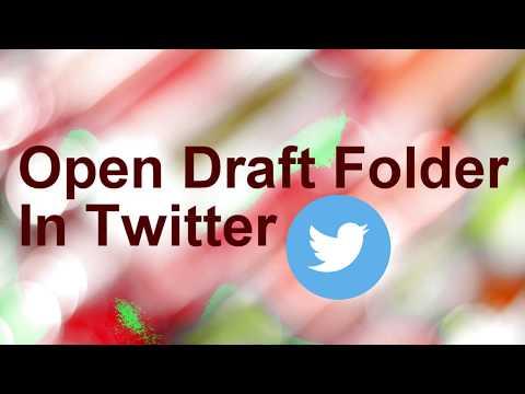 How To Open Draft Folder In Twitter