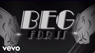 Iggy Azalea - Beg For It ft. MØ (Lyric Video)