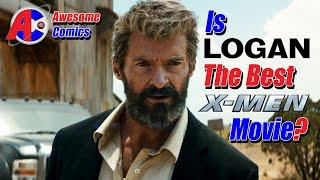 Download Is Logan the Best X-Men Movie? - Awesome Comics Video