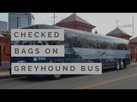 CHECKED BAGS and Luggage on the GREYHOUND BUS