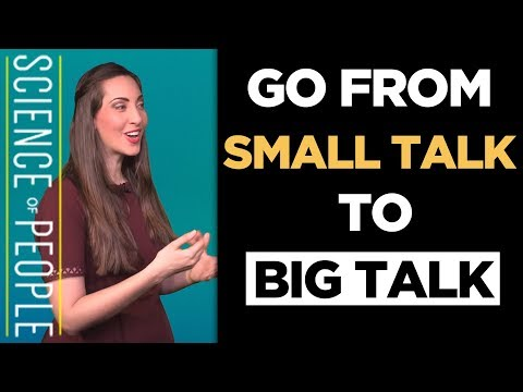 Go from Small Talk to Big Talk