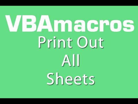 Print Out All Sheets - VBA Macros - Tutorial - MS Excel 2007, 2010, 2013