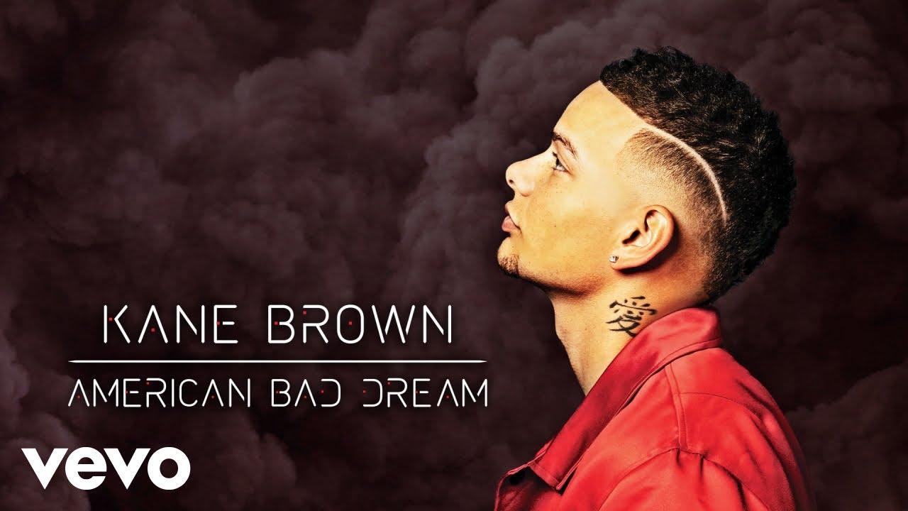 Kane Brown - American Bad Dream
