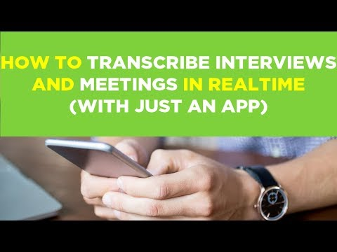 How to Transcribe Interviews and Meetings in Real Time (with just an App)