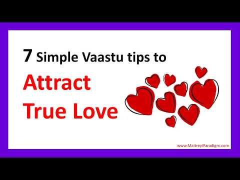 7 Simple Vaastu tips to Attract True Love into your Life