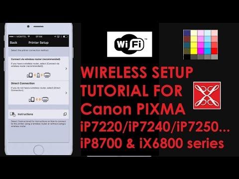 PIXMA iP7200 Wireless setup - tutorial for iP8700, iX6800 or iP7200 series