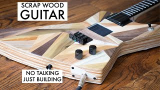 Building a 3 String Guitar from scrap wood - NO TALKING, JUST BUILDING!!