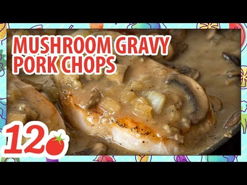 How to Make: Mushroom Gravy Pork Chops