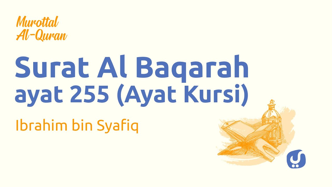 Murottal al Quran Surat Al Baqarah 255 (Bacaan Ayat Kursi beserta Artinya) - Yufid TV