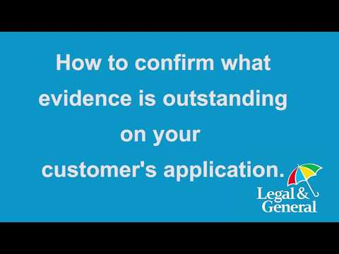 How to confirm what evidence is outstanding on your customer's application
