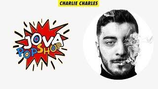 Charlie Charles - JovaPopShop Live