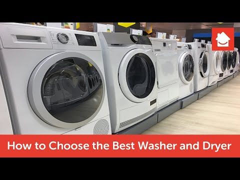 How to Choose the Best Washer and Dryer