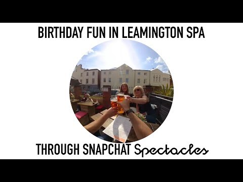 Birthday Fun in Leamington Spa through Snapchat Spectacles - UK