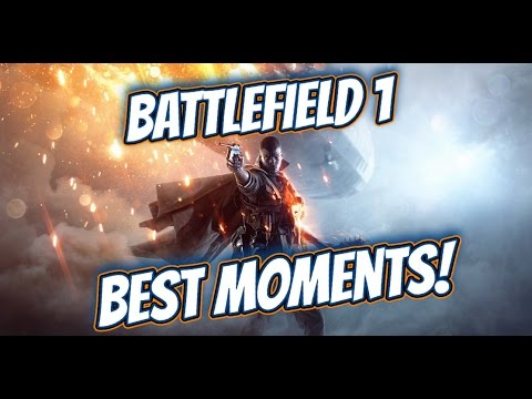 My TOP 5 Best Moments in Battlefield 1