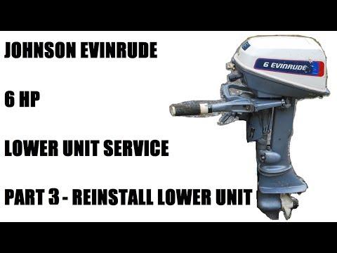 Johnson Evinrude 6 Hp  Reinstall Lower Unit - Part 3/3