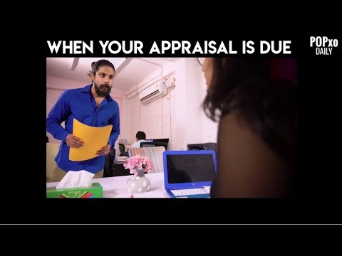 When Your Appraisal Is Due - POPxo