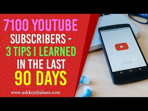 7100 Youtube Subscribers - 3 Tips I Learned In The Last 90 Days