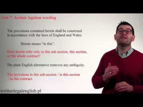 How to write plain legal English: Unit 7 - Legalese.