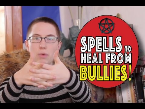 [11.10] Two Spells for Healing from Bullies and Emotional Abuse