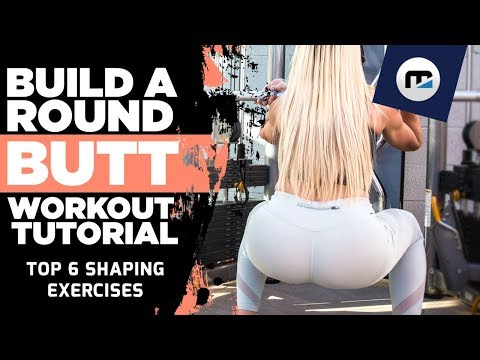 🍑 Build A Round Butt Workout (Tutorial) Top 6 Shaping Exercises
