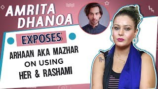 Amrita Dhanoa Claims Bigg Boss 13 Contestant Arhaan Khan Is Mazhar Shaikh & Is Using Rashami
