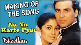 "Dhadkan - Making Of The Song ""Na Na Karte Pyar"" || Akshay Kumar & Shilpa Shetty"