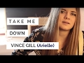 Take Me Down - Vince Gill - Arielle