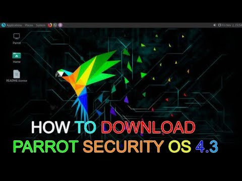 HOW TO DOWNLOAD PARROT SECURITY OS