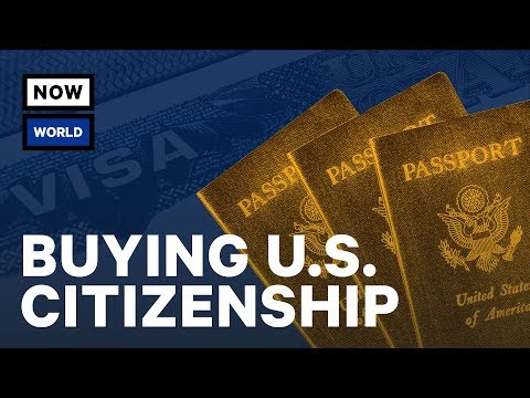How To Buy US Citizenship | NowThis World