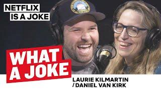 Daniel Van Kirk's Rural Upbringing & Laurie Kilmartin on Females in Comedy | Netflix Is A Joke