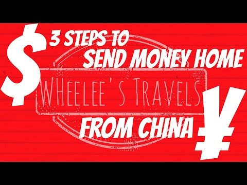 3 Steps to Send Money Home from China | Wheelee's Travels