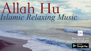 Islamic Relaxing Music|Allah Hu | Allah Hoo | Sufi Music-Sufi Meditation Music | Sleep Music - Asmr