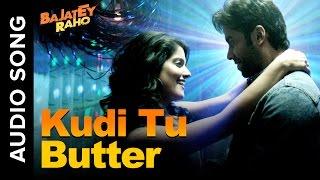 Kudi Tu Butter (Romantic Audio Song) | Bajatey Raho | Honey Singh | Tusshar Kapoor