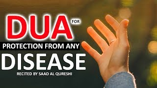 POWERFUL DUAS AND PROTECTION FROM ANY DISEASE - PRAYERS FOR ILLNESS, Sickness & EVIL DISEASES