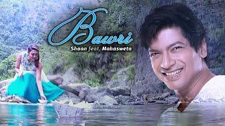 Bawri - Shaan Ft. Mahasweta (Official Music Video)