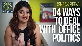 Skillopedia -  04 ways to deal with office politics - Sneak Peek