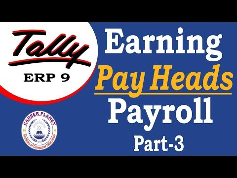 Earning Pay Heads in Tally ERP 9 Payroll Class-3| Payroll in Tally ERP 9 Part-111