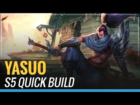 Yasuo - S5 Quick Build - League of Legends