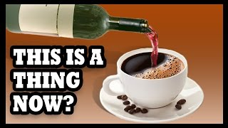 Coffee & Wine - TOGETHER AT LAST?!?! - Food Feeder