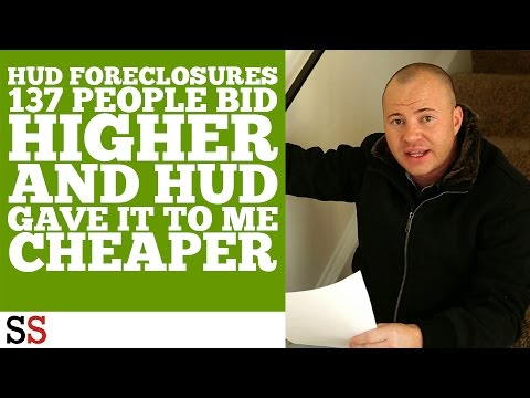HUD Foreclosures 137 people bid higher and HUD gave it to me CHEAPER