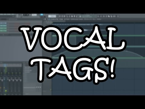 Vocal Tags - What Is It, How To Make One, and How To Fit It Into Your Songs!