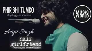 TUM MERE HO | Arijit Singh |  Unplugged Version | Arijit Singh, Shashaa T  Mithoon