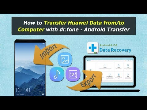 How to Transfer Huawei Data from/to Computer with dr.fone - Android Transfer