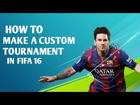 How to make a custom tournament in fifa 16